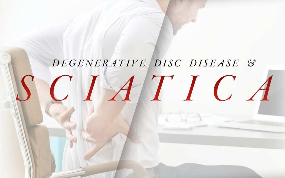 Degenerative Disc Disease and Sciatica