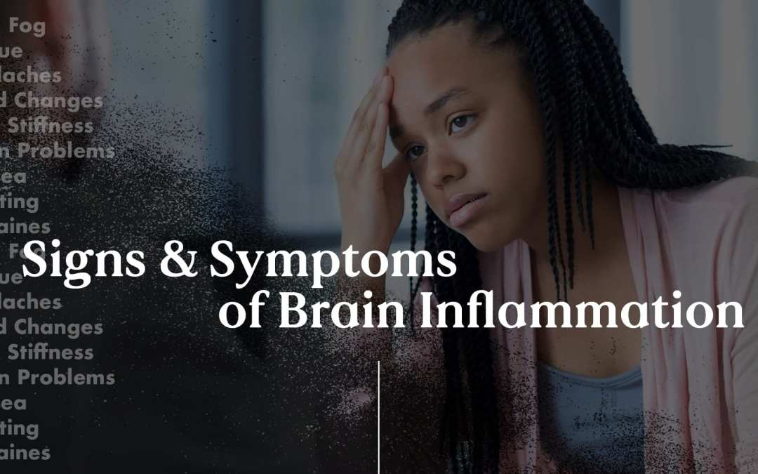 Signs and Symptoms of Brain Inflammation in Functional Neurology