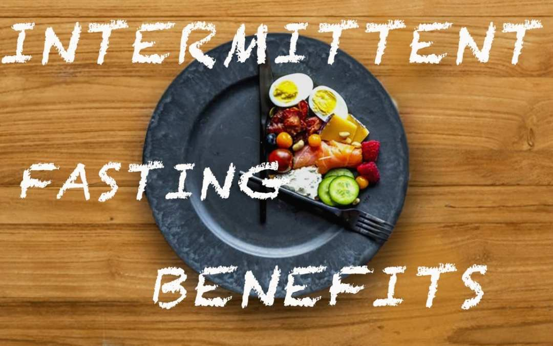 Understanding The Health Benefits of Intermittent Fasting