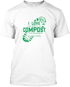 i love the smell of compost in the morning mens white tshirt