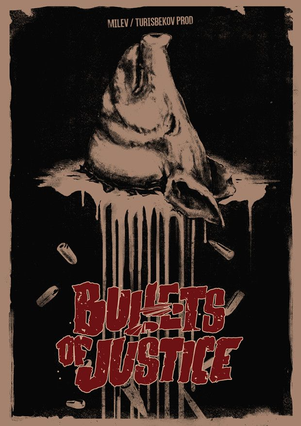 Bullets of Justice (Valeri Milev, Timur Turisbekov)