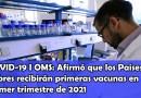 COVID-19 I OMS: Afirmó que los Países pobres recibirán primeras vacunas en primer trimestre de 2021