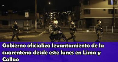 Gobierno oficializa levantamiento de la cuarentena desde este lunes en Lima, y Callao mas 25 Provincias