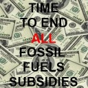 time to end all fossil fuels subsidies