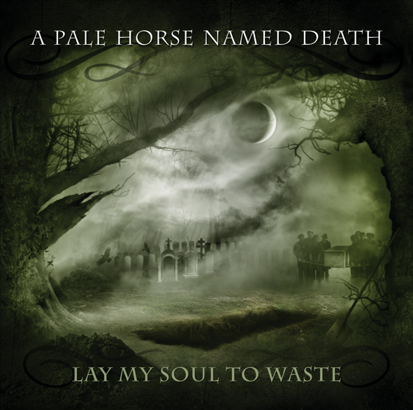 a pale horse named death Lay My Soul To Waste