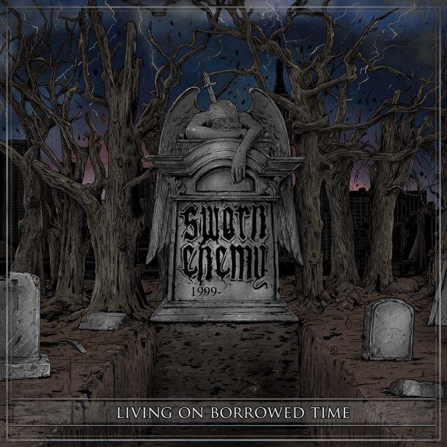 sworn enemy Living On Borrowed Time