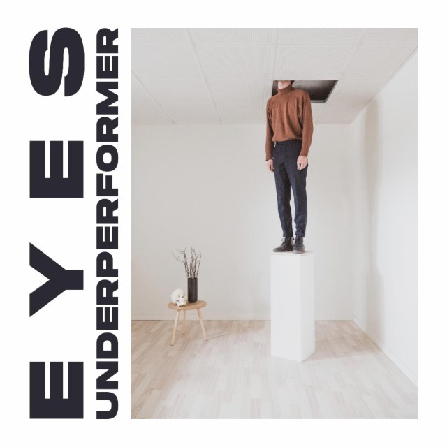 Desde Dinamarca EYES prepara el lanzamiento de su disco debut Underperformer, dos adelantos en linea