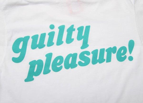 on guilty pleasure
