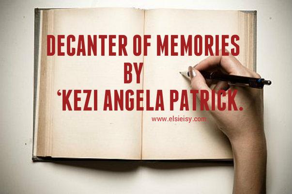 DECANTER OF MEMORIES BY 'KEZI ANGELA PATRICK.