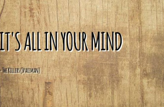 It's All In Your Mind - elsieisy blog
