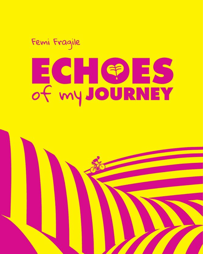 Echoes of My Journey by Oluwasegun Femi Fragile