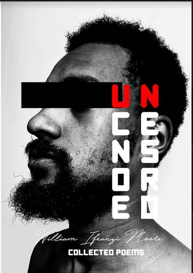Uncensored - william Ifeanyi Moore - elsieisy blog