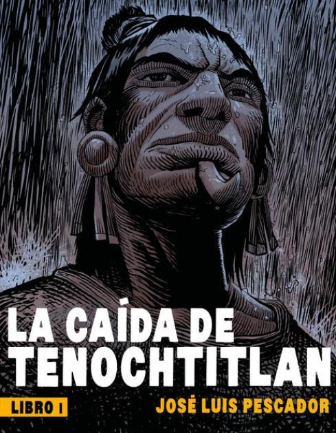 Resultado de imagen para imagen portada la caida de tenochtitlan jose luis pescador