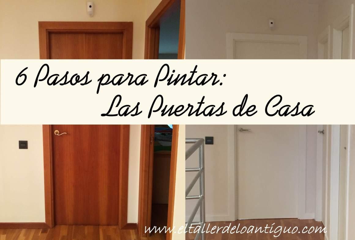 6 Pasos Para Pintar Las Puertas De Casa El Taller De Lo Antiguo ~ Colores Pintar Pasillo Y Entrada