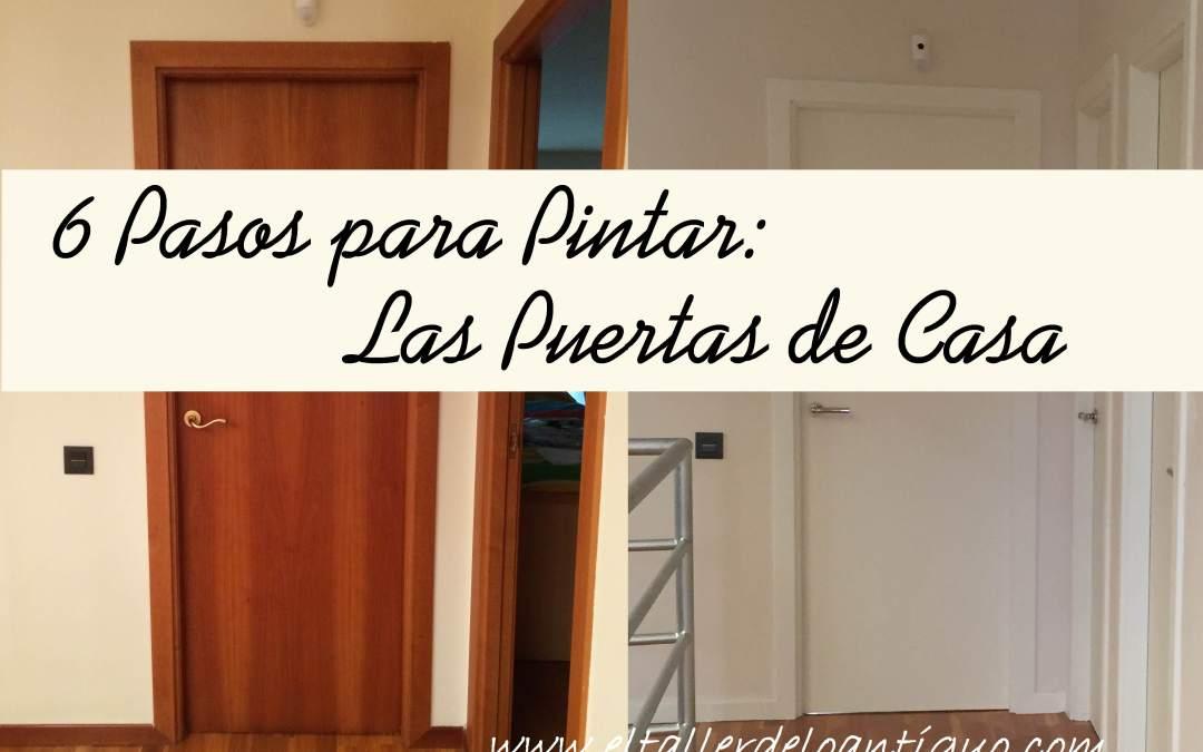 6 Pasos Para Pintar Las Puertas De Casa El Taller De Lo Antiguo