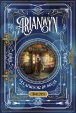 Arianwyn, la aprendiz de bruja (primera parte de saga) James Nicol