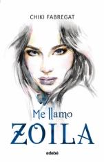 Me llamo Zoila (Trilogía Zoila I) Chiki Fabregat