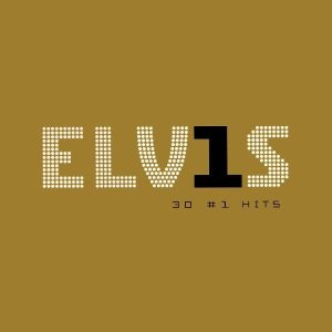 Number One: cover of ELVIS 30 #1 HITS.