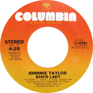 "Original RIAA: photo of label to Columbia 3-10281, Johnny Taylor's ""Disco Lady."""