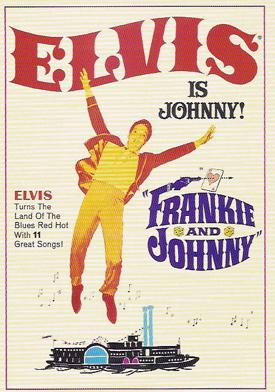 Frankie and Johnny  A Review of Elvis Presleys Twentieth