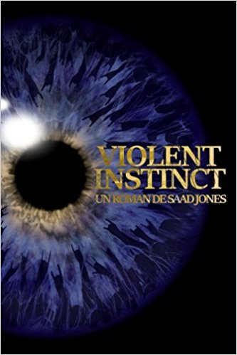 Violent Instinct - Saad Jones