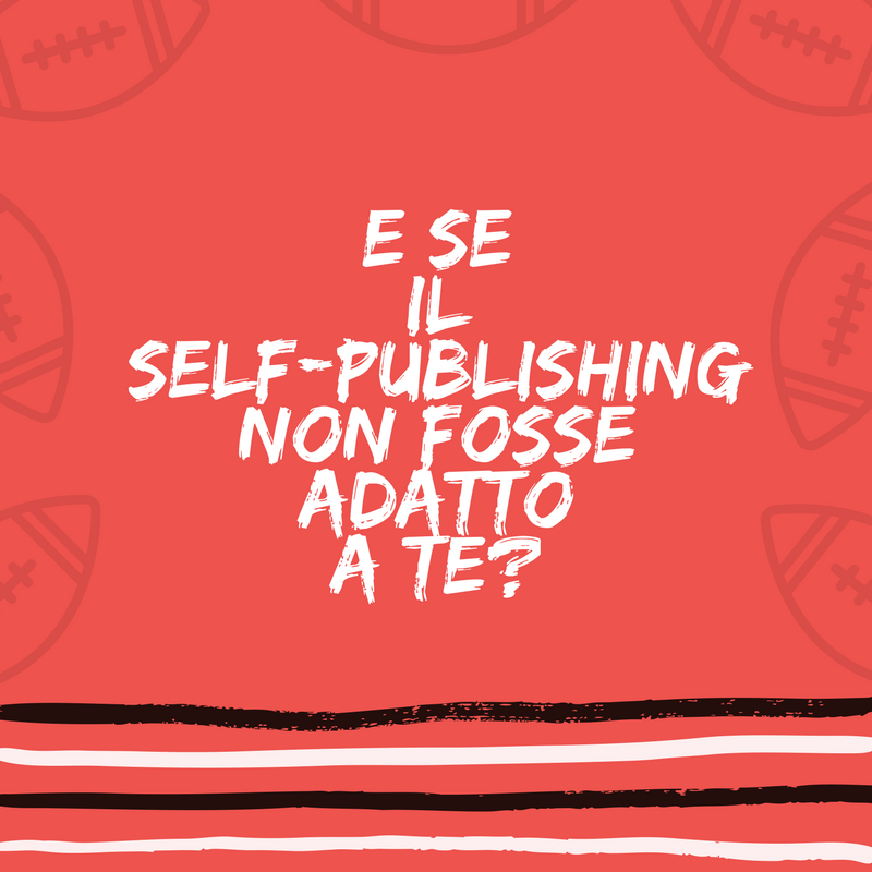 self publishing svantaggi