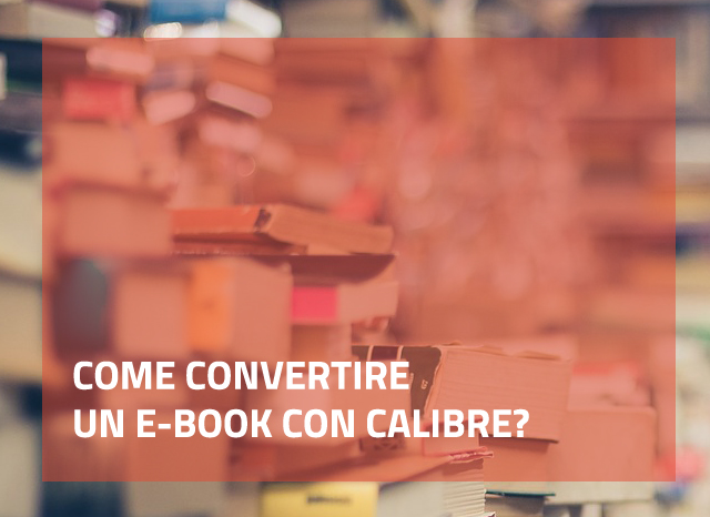 Come converire un e-book con Calibre