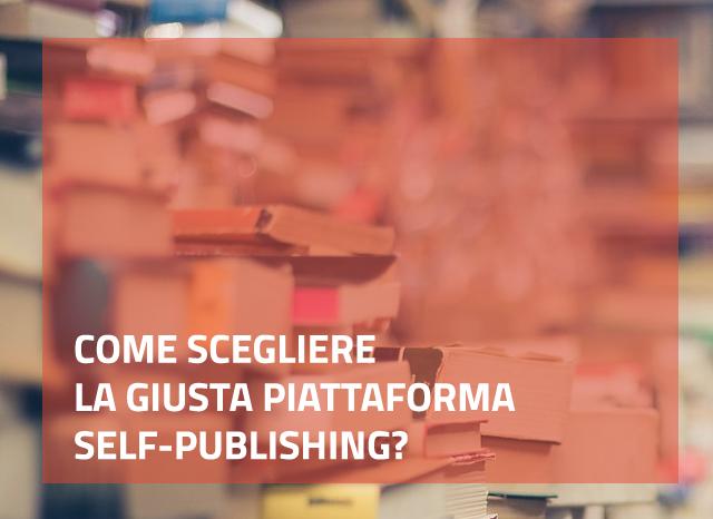 Come scegliere la giusta piattaforma self-publishing?