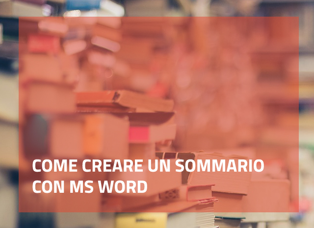 Come creare un sommario con MS Word
