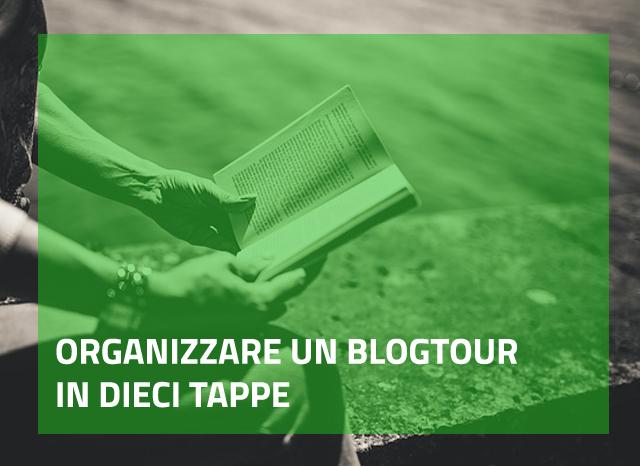 Come organizzare un blogtour in 10 tappe