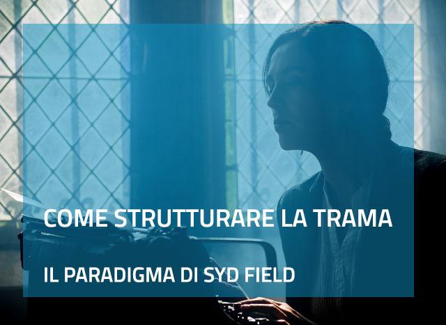 Strutturare la trama: il paradigma di Field