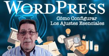 Configurar los ajustes esenciales de WordPress