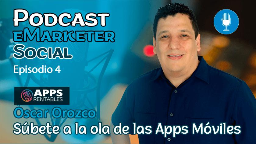 Entrevista a Oscar Orozco de Apps Rentables
