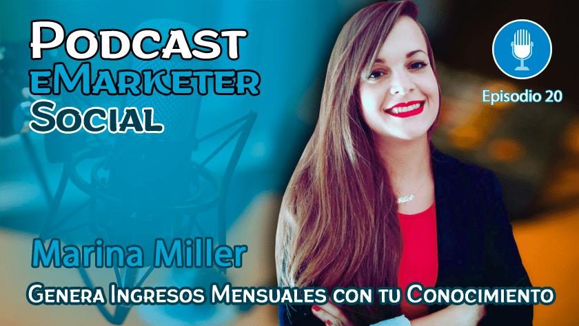 Entrevista a Marina Marina Miller en Podcast eMarketerSocial