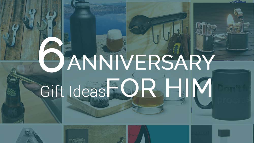Sixth Wedding Anniversary Gift Ideas For Him