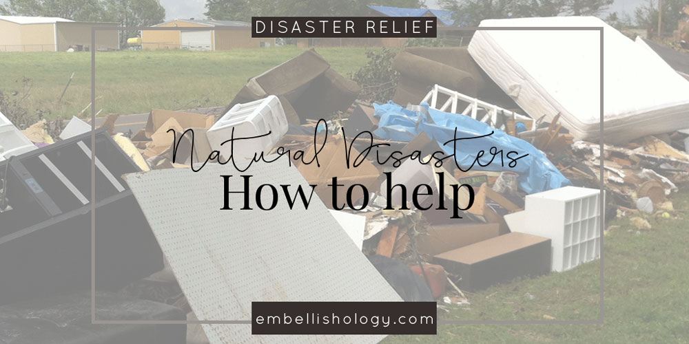 How to help victims of natural disasters.
