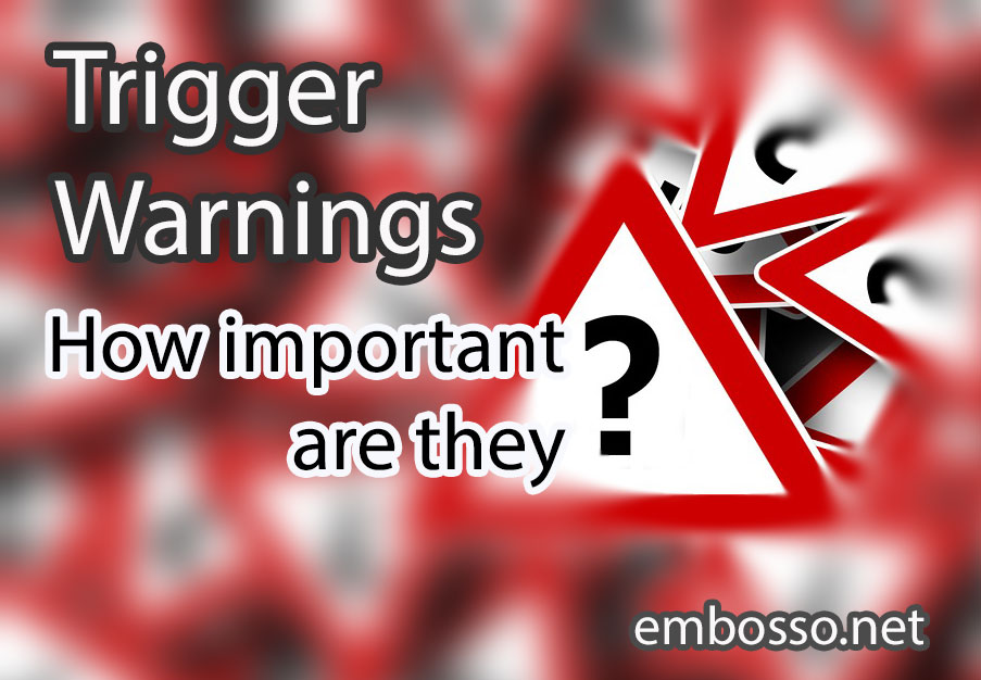 Trigger Warnings for Authors and Readers!  [on Responsible Writing]