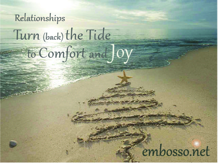 Relationships:  Turn Back the Tide to Comfort and Joy