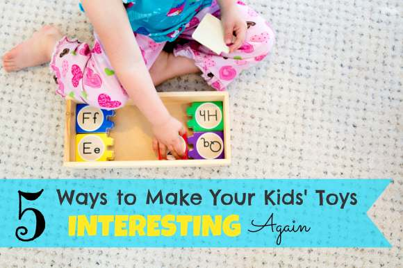 five ways to make your kids toys interesting again