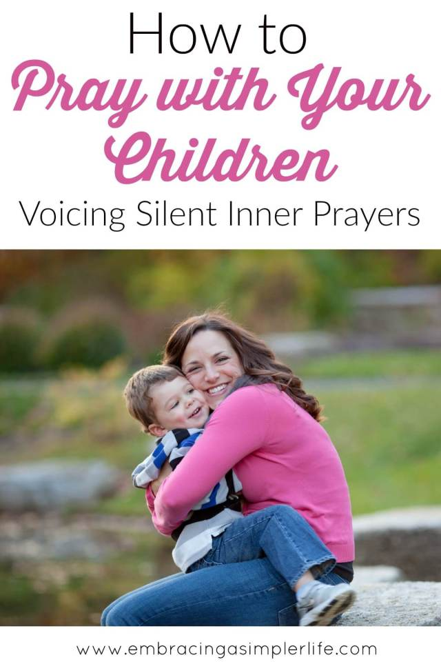 how to pray with your children_voicing silent inner prayers