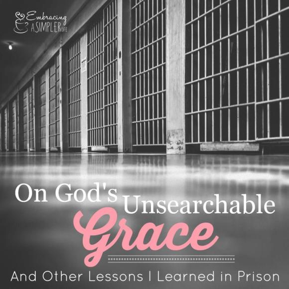 on God's unsearchable grace and other lessons I learned in prison