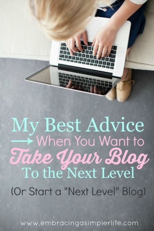 my best advice when you want to take your blog to the next level