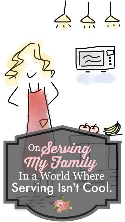 On Serving My Family in a World Where Serving Isn't Cool