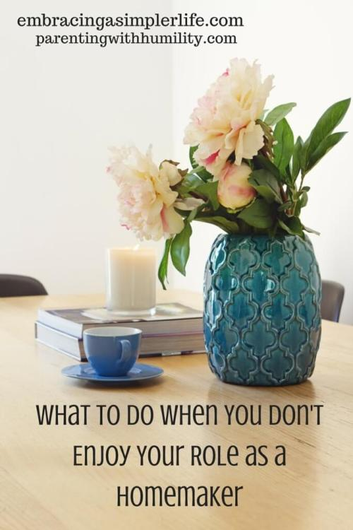 What to Do When You Don't Enjoy Your Role as a Homemaker