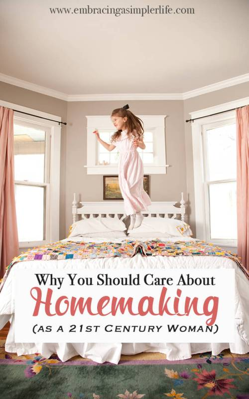 Why you should care about homemaking as a 21st century woman