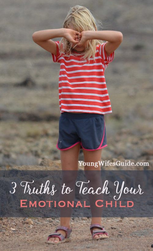 3 Truths to Teach Your Emotional Child