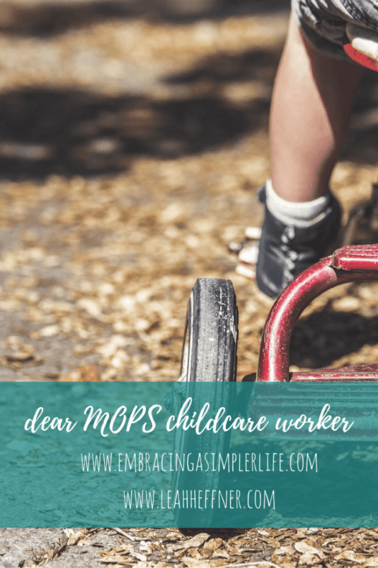 Dear MOPS Childcare Worker - Embracing a Simpler Life - www.embracingasimplerlife.com