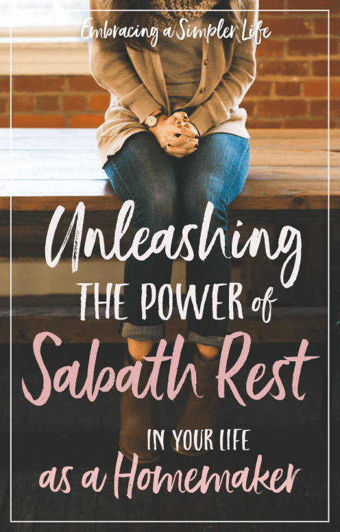 Unleashing the Power of Sabbath Rest in Your Life as a Homemaker