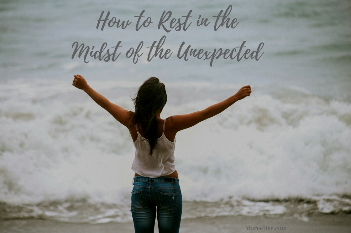 How to Rest in the Midst of the Unexpected?