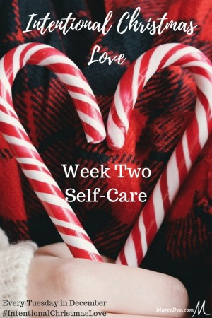 Intentional Christmas Love - Week Two - Self-Care